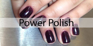 Power Polish & Shellac Manicures